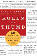 Rules of Thumb : How to Stay Productive and Inspired Even in the Most Turbulent Times - Alan M. Webber