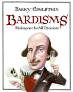 Bardisms : Shakespeare for All Occasions - Barry Edelstein