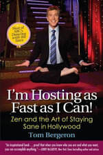 I'm Hosting as Fast as I Can! : Zen and the Art of Staying Sane in Hollywood - Tom Bergeron