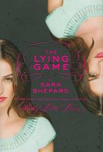 The Lying Game : Lying Game Series : Book 1 - Sara Shepard