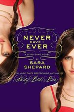 Never Have I Ever : The Lying Game Series : Book 2 - Sara Shepard