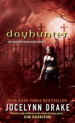 Dayhunter : The Second Dark Days Novel - Jocelynn Drake