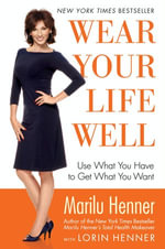 Wear Your Life Well - Marilu Henner