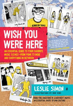 Wish You Were Here : An Essential Guide to Your Favorite Music Scenes-from Punk to Indie and Everything in Between - Leslie Simon