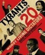 Tyrants : The World's Worst Dictators - David Wallechinsky