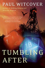 Tumbling After : A Novel - Paul Witcover