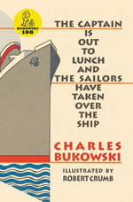 The Captain is Out to Lunch - Charles Bukowski