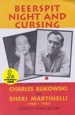 Beerspit Night and Cursing : The Correspondence of Charles Bukowski and Sheri Martinelli, 1960-1967 - Charles Bukowski