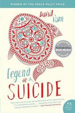 Legend of a Suicide : Stories - David Vann