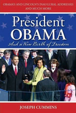 President Obama and a New Birth of Freedom : A New Birth of Freedom - Joseph Cummins
