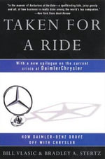 Taken for a Ride : Cars, Crisis, And A Company Once Called - Bill Vlasic