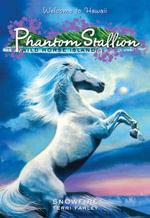 Phantom Stallion : Wild Horse Island #9: Snowfire - Terri Farley