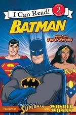 Batman : Meet the Super Heroes: with Superman and Wonder Woman - Michael Teitelbaum