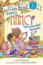 Fancy Nancy : Spectacular Spectacles : I Can Read Series : Level 1 - Jane O'Connor