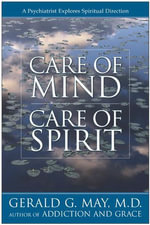 Care of Mind/Care of Spirit - Gerald G. May