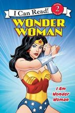 Wonder Woman Classic : I Am Wonder Woman - Erin K Stein