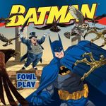 Batman Classic : Fowl Play - John Sazaklis