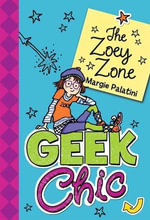 Geek Chic : The Zoey Zone - Margie Palatini