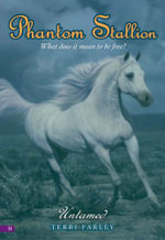 Phantom Stallion #11 : Untamed - Terri Farley