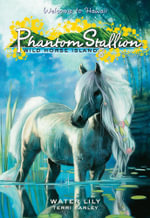 Phantom Stallion : Wild Horse Island #8: Water Lily - Terri Farley