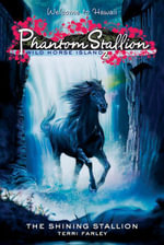 Phantom Stallion : Wild Horse Island #2: The Shining Stallion - Terri Farley