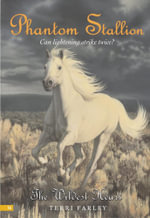 Phantom Stallion #16 : The Wildest Heart - Terri Farley