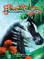 Phantom Stallion : Wild Horse Island #7: Mistwalker - Terri Farley