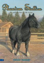 Phantom Stallion #9 : Gift Horse - Terri Farley