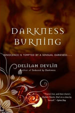 Darkness Burning : Dark Realm Series - Delilah Devlin