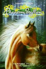 Phantom Stallion : Wild Horse Island #10: Faraway Filly - Terri Farley