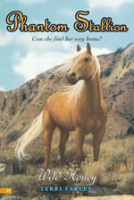 Phantom Stallion #22 : Wild Honey - Terri Farley