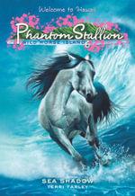 Phantom Stallion : Wild Horse Island #6: Sea Shadow - Terri Farley