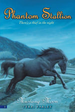 Phantom Stallion #2 : Mustang Moon - Terri Farley