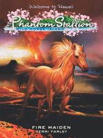PPhantom Stallion : Wild Horse Island #5: Fire Maiden - Terri Farley
