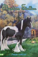 Phantom Stallion #23 : Gypsy Gold - Terri Farley