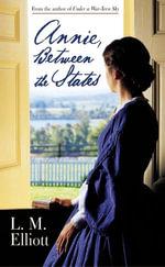 Annie, Between the States - L. M. Elliott