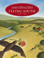 Flying South - Laura Malone Elliott