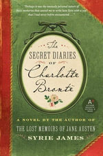 The Secret Diaries of Charlotte Bronte - Syrie James