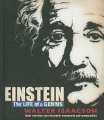 Einstein : The Life of a Genius : Contains Rare Facsimile Documents and Memorabilia - Walter Isaacson