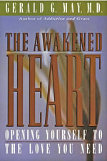The Awakened Heart - Gerald G. May