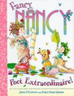 Fancy Nancy : Poet Extraordinaire! :  Poet Extraordinaire! - Jane O'Connor