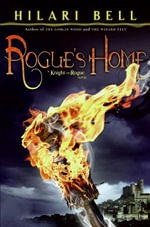 Rogue's Home : A Knight and Rogue Novel - Hilari Bell