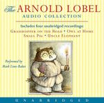 Arnold Lobel Audio Collection : Grasshopper on the Road/Owl at Home/Small Pig/Uncle Elephant - Arnold Lobel