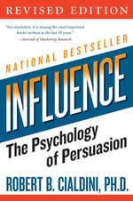 Influence : The Psychology of Persuasion - Robert B. Cialdini, PhD
