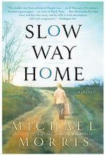 Slow Way Home - Michael Morris