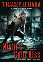 Night's Cold Kiss : A Dark Brethren Novel - Tracey O'Hara
