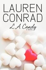 L.A. Candy : L.A. Candy - Lauren Conrad