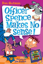 My Weird School Daze #5 : Officer Spence Makes No Sense! - Dan Gutman