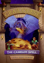 Grail Quest #1 : The Camelot Spell - Laura Anne Gilman