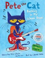 Pete the Cat : Rocking in My School Shoes - Eric Litwin